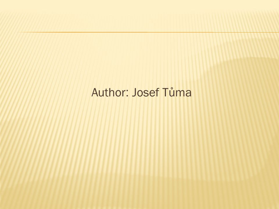 Author : Josef Tůma
