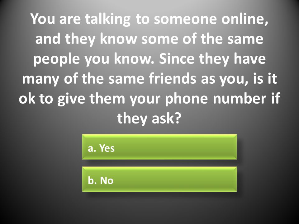You are talking to someone online, and they know some of the same people you know.