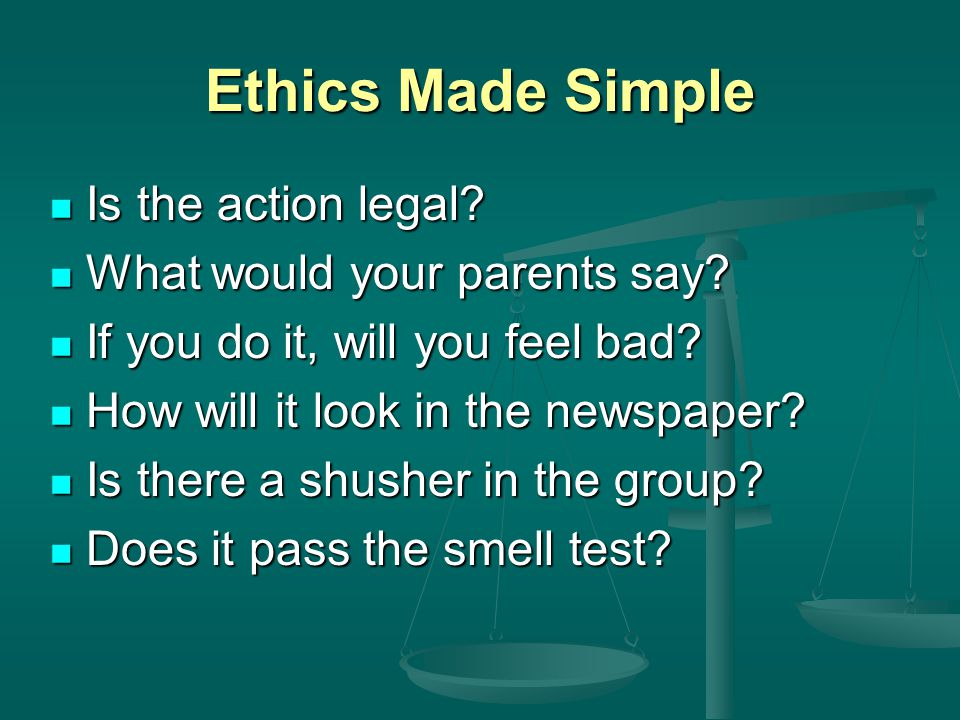 What is Ethics. Figuring out, defending, and recommending concepts of right and wrong behavior.