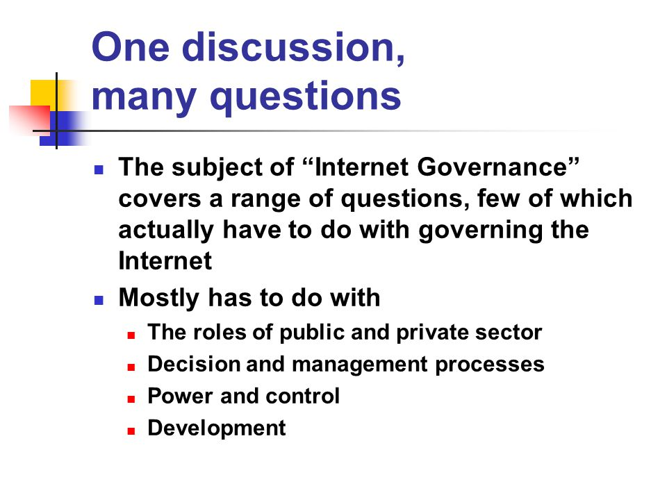 Broad question: Who will control the Internet.