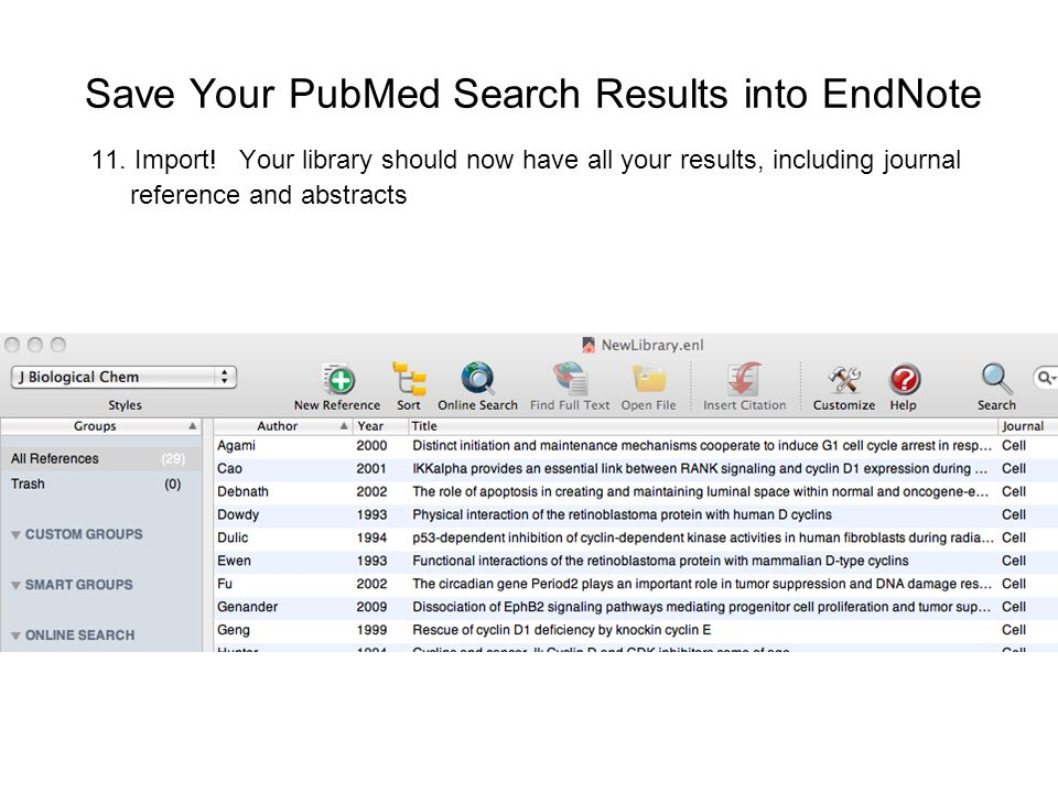 Save Your PubMed Search Results into EndNote 11. Import.