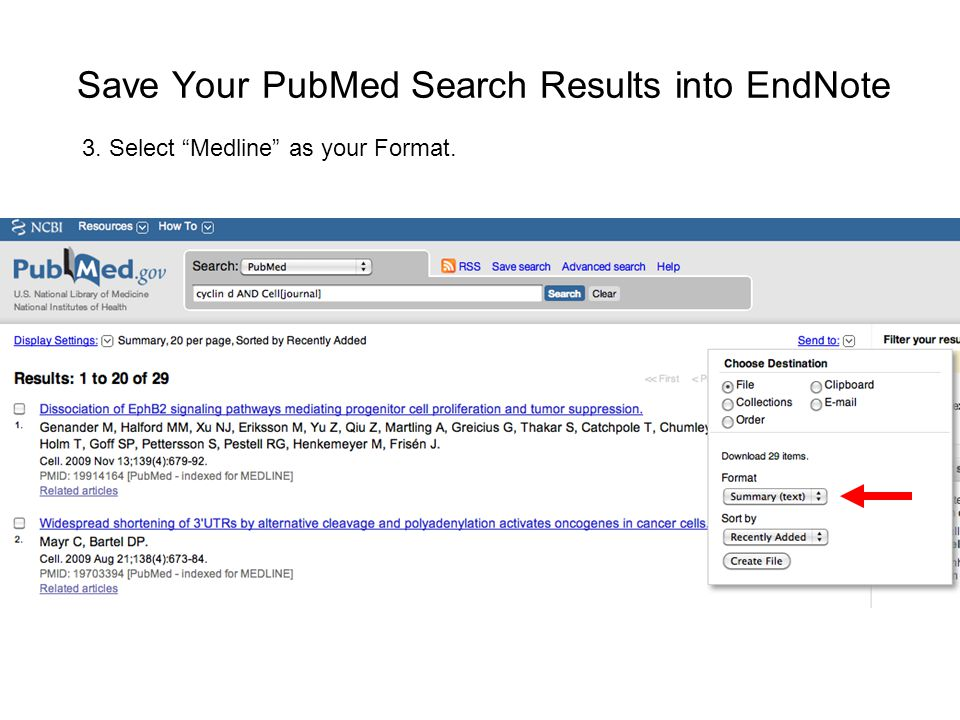 Save Your PubMed Search Results into EndNote 3. Select Medline as your Format.
