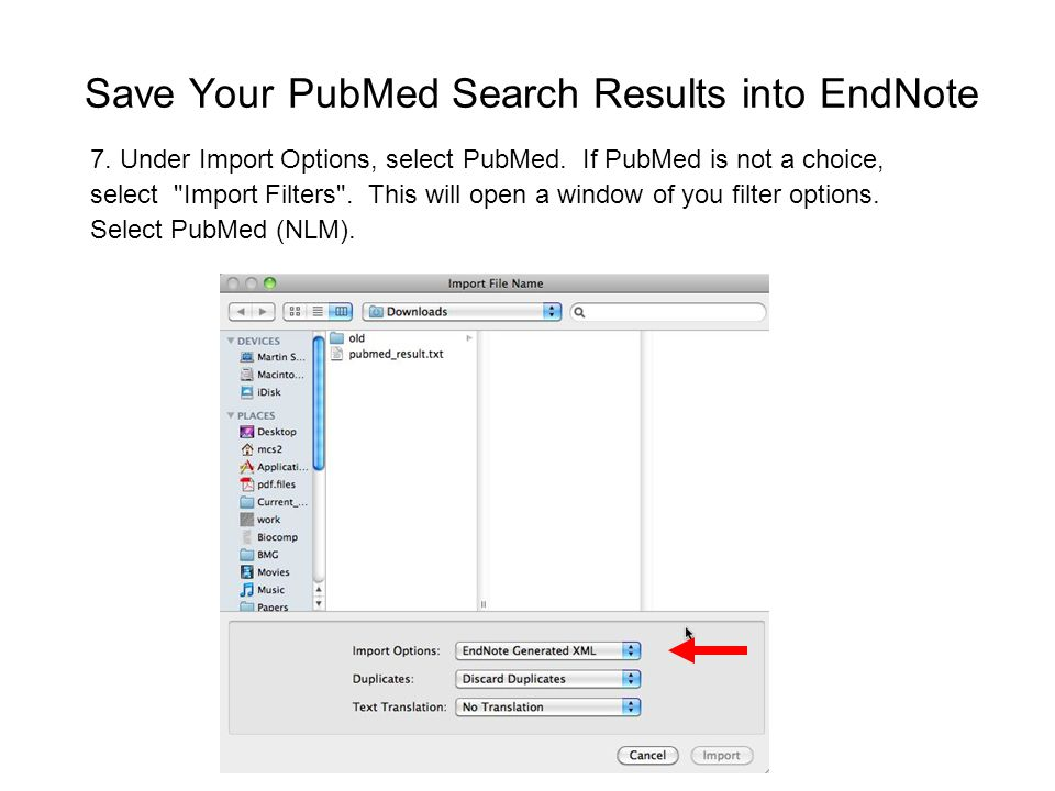 Save Your PubMed Search Results into EndNote 7. Under Import Options, select PubMed.