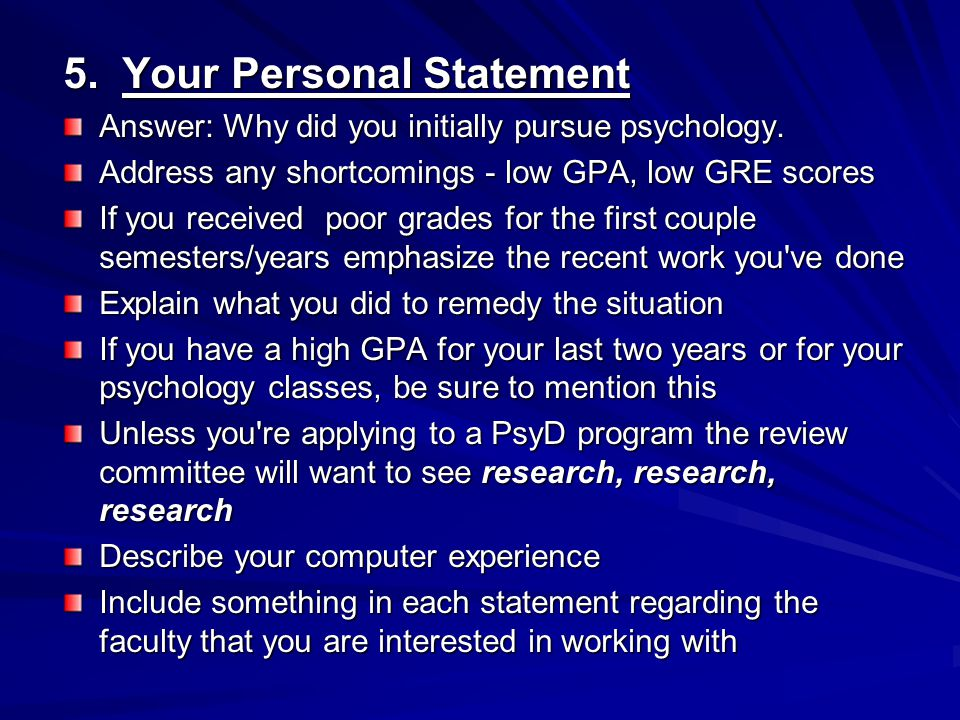 5.Your Personal Statement Answer: Why did you initially pursue psychology.