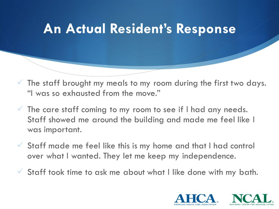 An Actual Resident's Response The staff brought my meals to my room during the first two days.