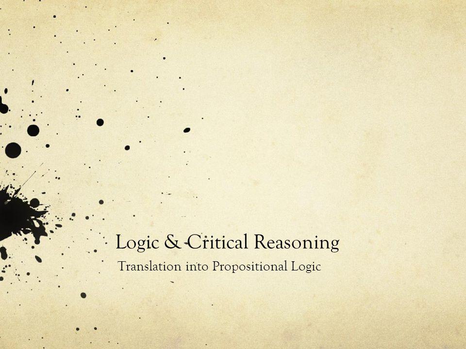 Logic & Critical Reasoning Translation into Propositional Logic