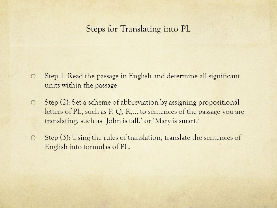Steps for Translating into PL Step 1: Read the passage in English and determine all significant units within the passage.