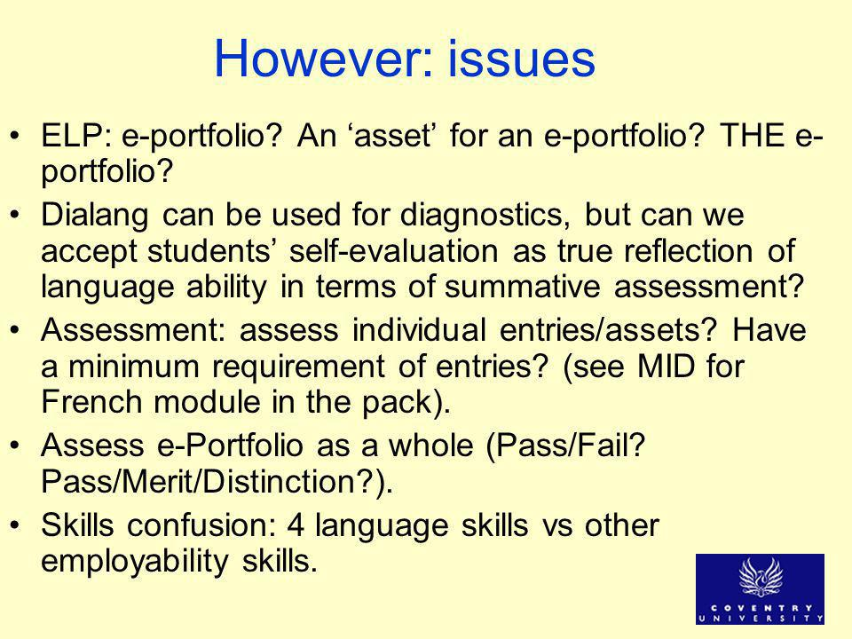 However: issues ELP: e-portfolio. An 'asset' for an e-portfolio.