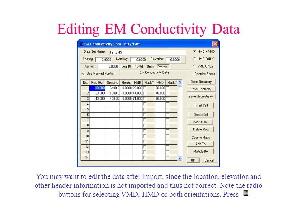 Editing EM Conductivity Data You may want to edit the data after import, since the location, elevation and other header information is not imported and thus not correct.