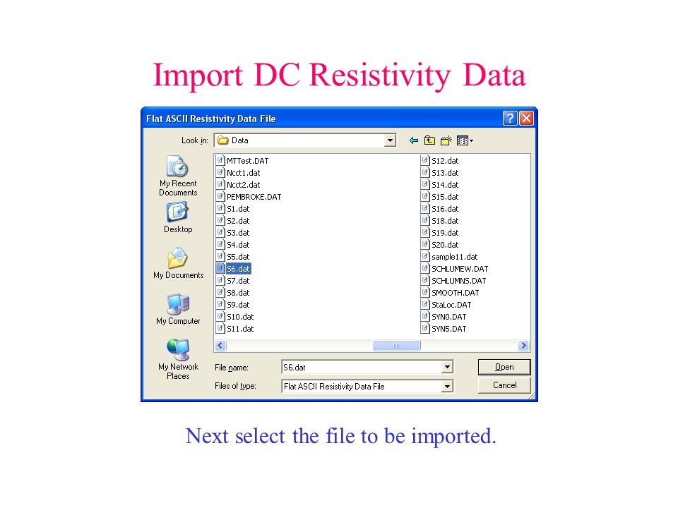 Import DC Resistivity Data Next select the file to be imported.
