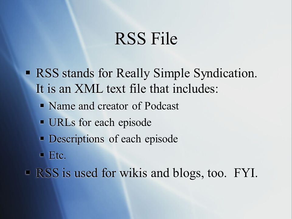 RSS File  RSS stands for Really Simple Syndication.