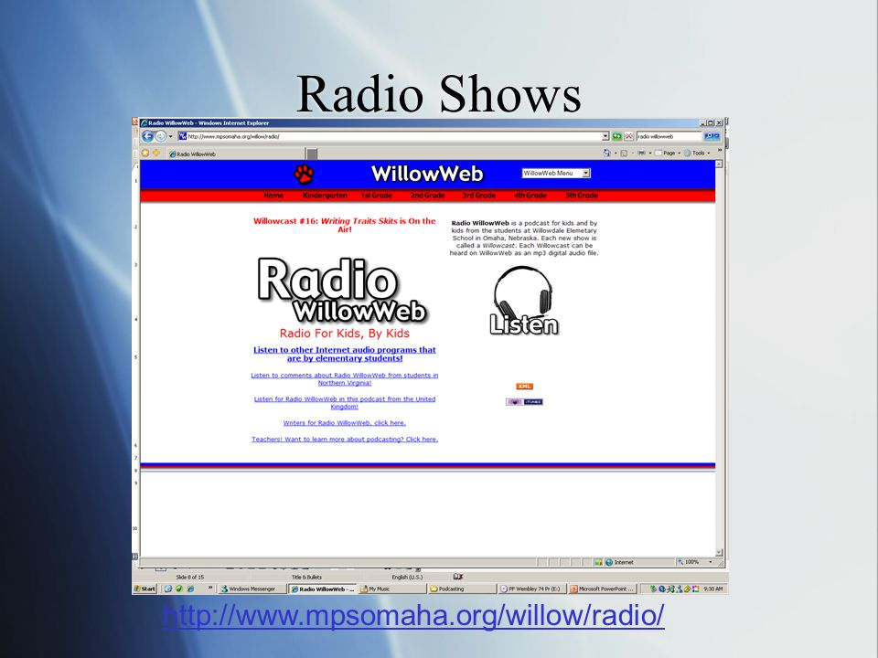 Radio Shows http://www.mpsomaha.org/willow/radio/