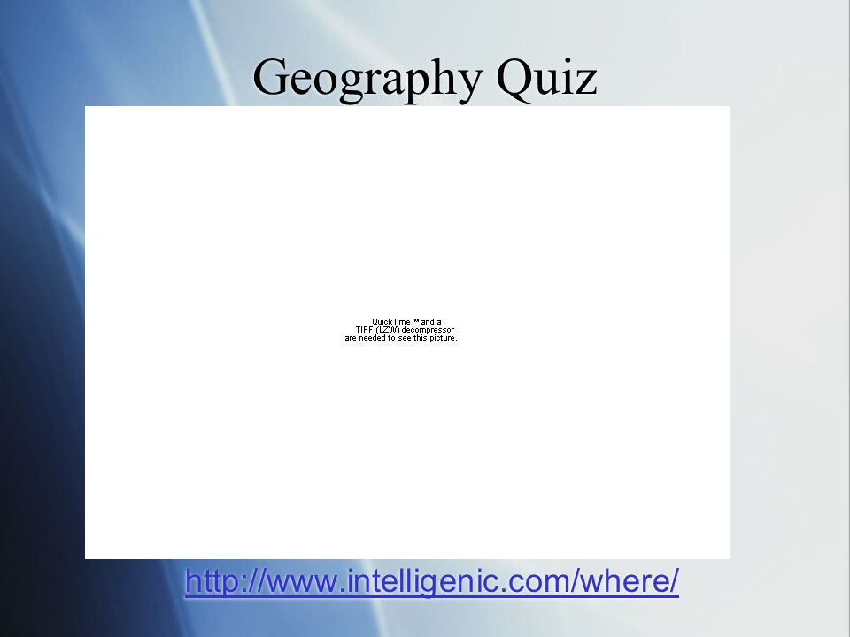Geography Quiz http://www.intelligenic.com/where/