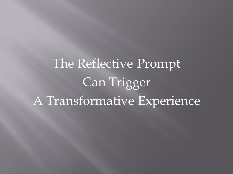 The Reflective Prompt Can Trigger A Transformative Experience