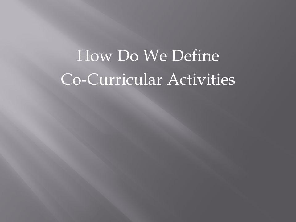 How Do We Define Co-Curricular Activities