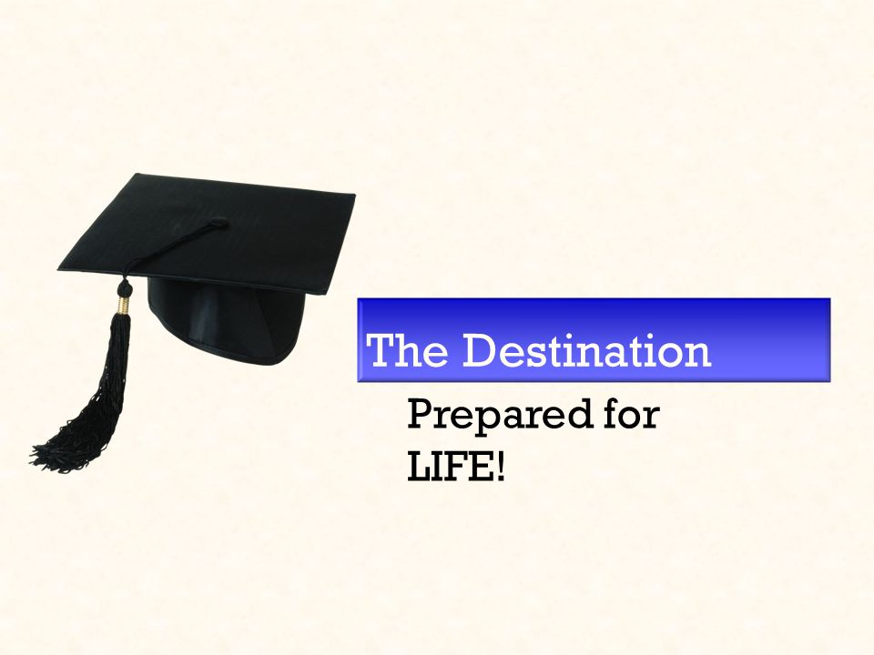The Destination Prepared for LIFE!