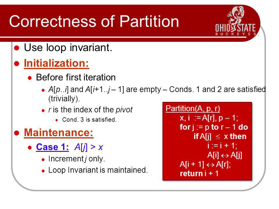 Correctness of Partition Use loop invariant.