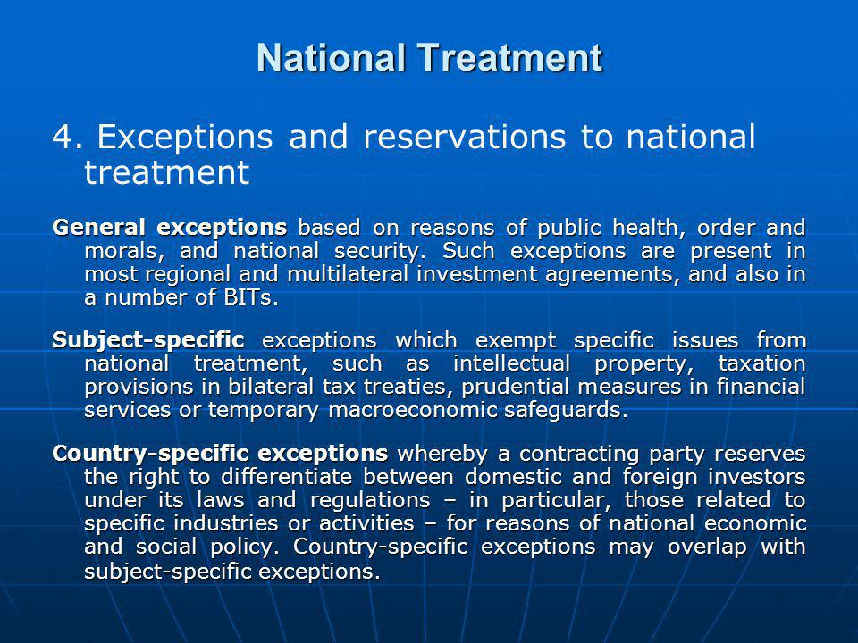 4. Exceptions and reservations to national treatment General exceptions based on reasons of public health, order and morals, and national security. Su