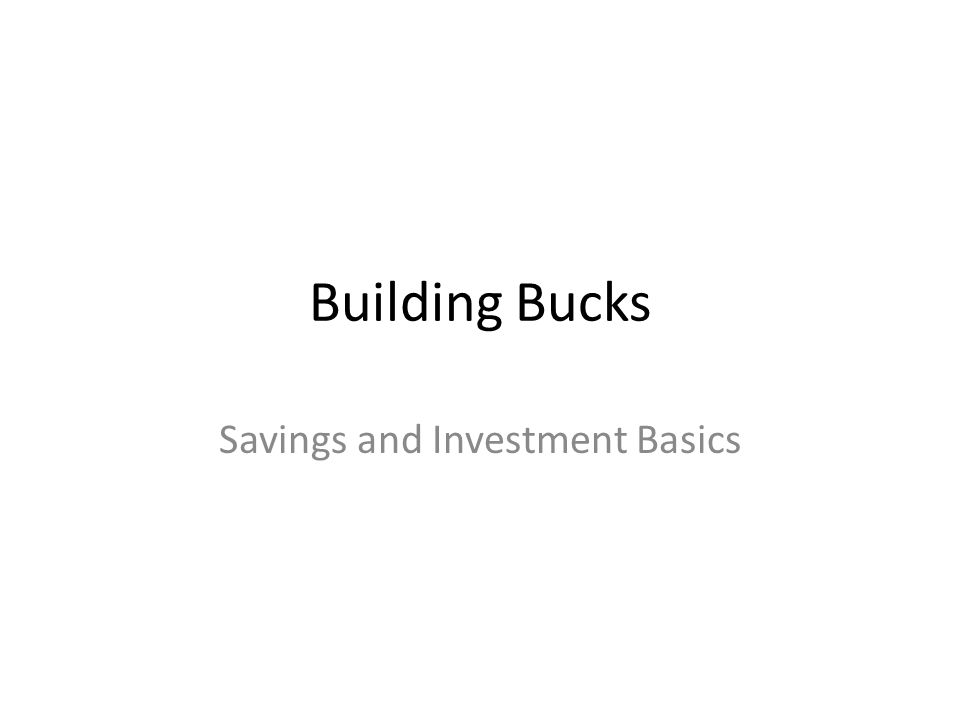 Building Bucks Savings and Investment Basics