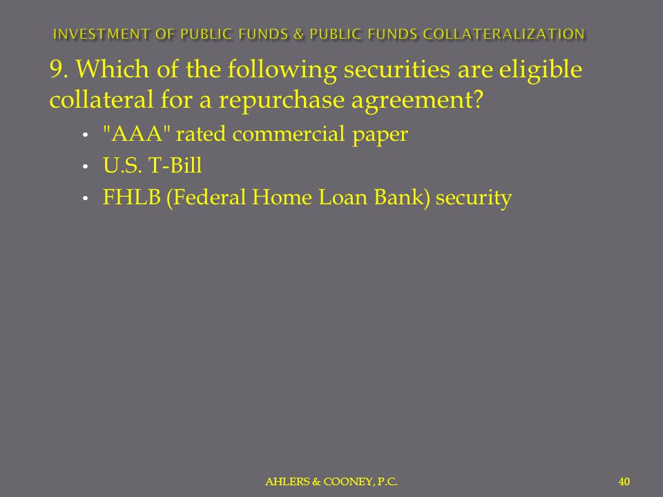 9. Which of the following securities are eligible collateral for a repurchase agreement.