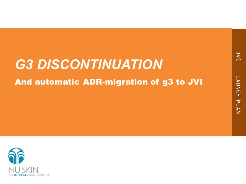 JVi LAUNCH PLAN G3 DISCONTINUATION And automatic ADR-migration of g3 to JVi