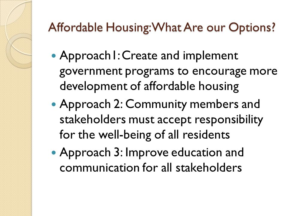Affordable Housing: What Are our Options.