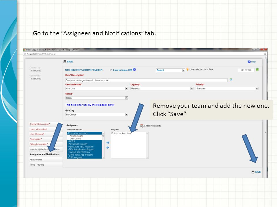 """Remove your team and add the new one. Click """"Save"""" Go to the """"Assignees and Notifications"""" tab."""