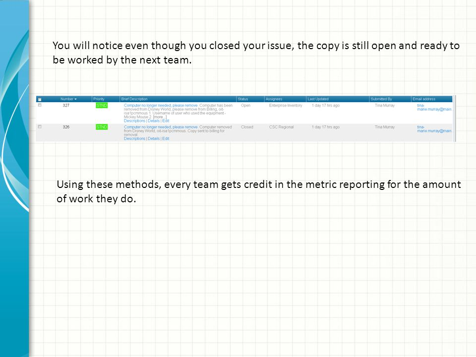 Using these methods, every team gets credit in the metric reporting for the amount of work they do.