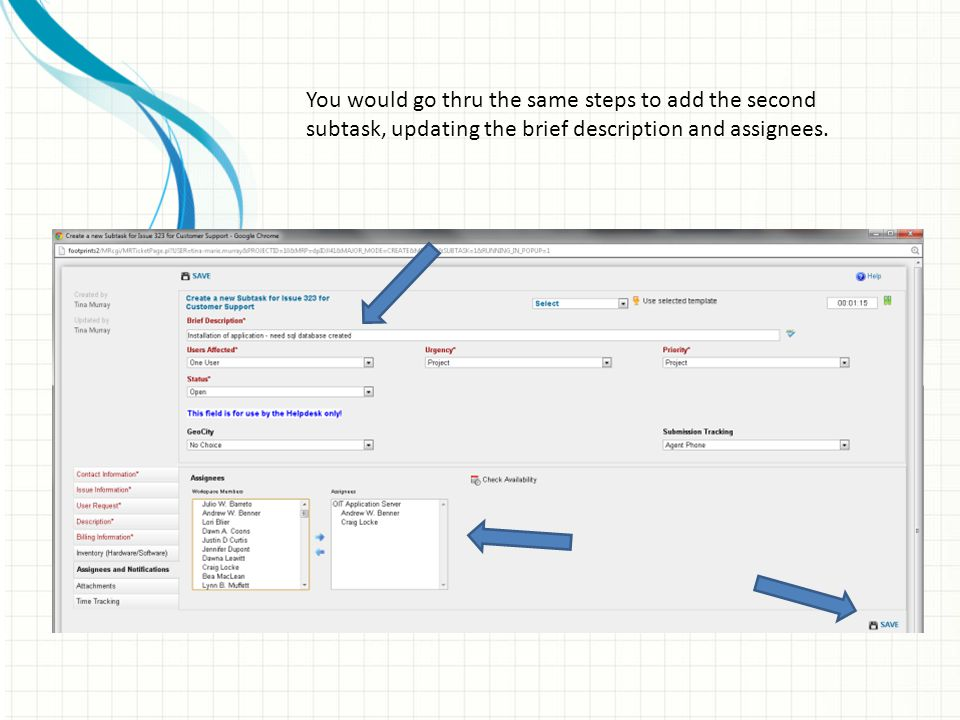You would go thru the same steps to add the second subtask, updating the brief description and assignees.