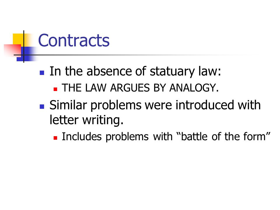 """Contracts In the absence of statuary law: THE LAW ARGUES BY ANALOGY. Similar problems were introduced with letter writing. Includes problems with """"bat"""