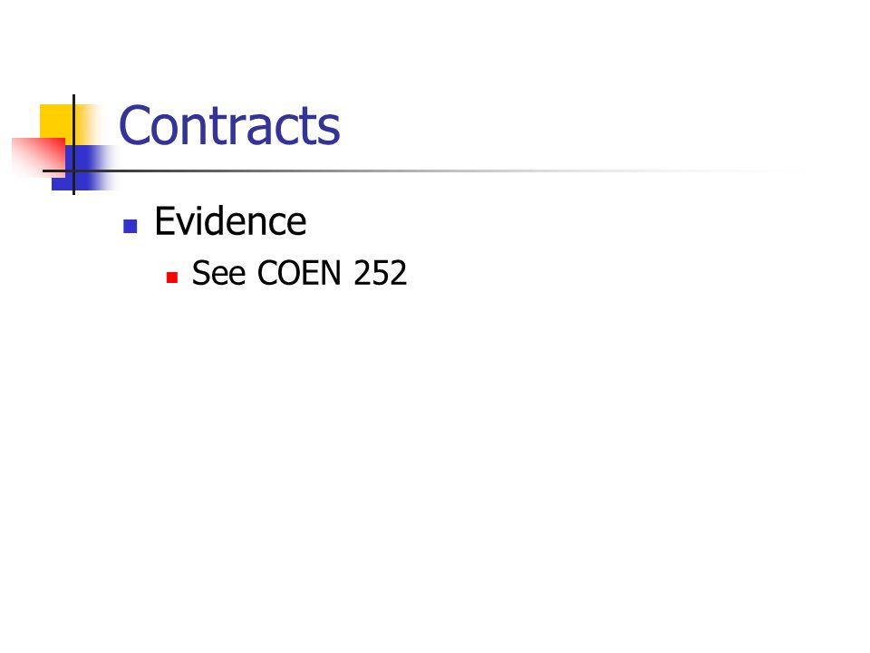 Contracts Evidence See COEN 252