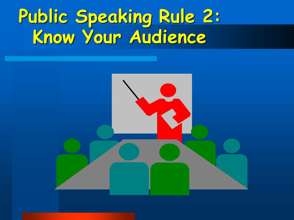 Public Speaking Rule 1: Know Your Subject
