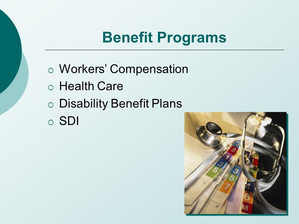 Benefit Programs  Workers' Compensation  Health Care  Disability Benefit Plans  SDI