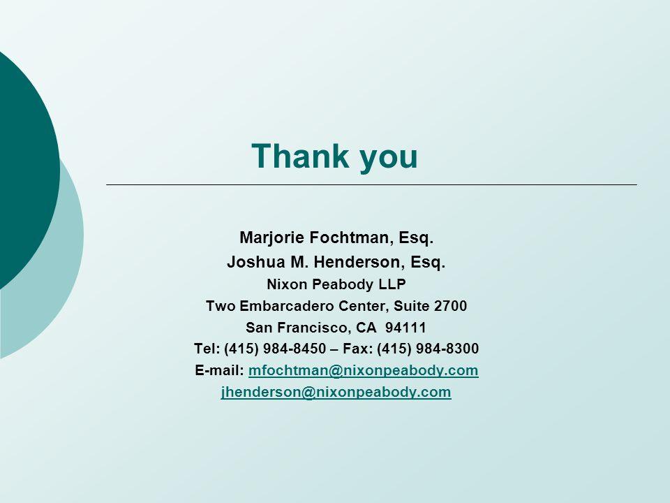 Thank you Marjorie Fochtman, Esq. Joshua M. Henderson, Esq.