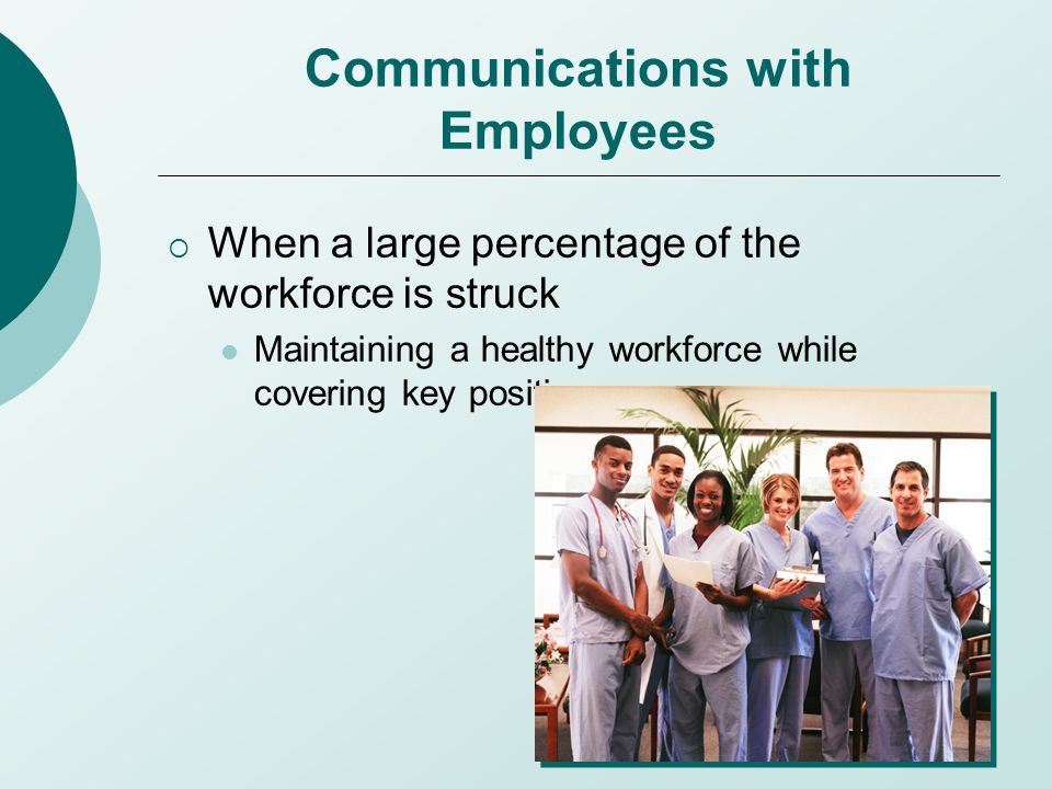 Communications with Employees  When a large percentage of the workforce is struck Maintaining a healthy workforce while covering key positions