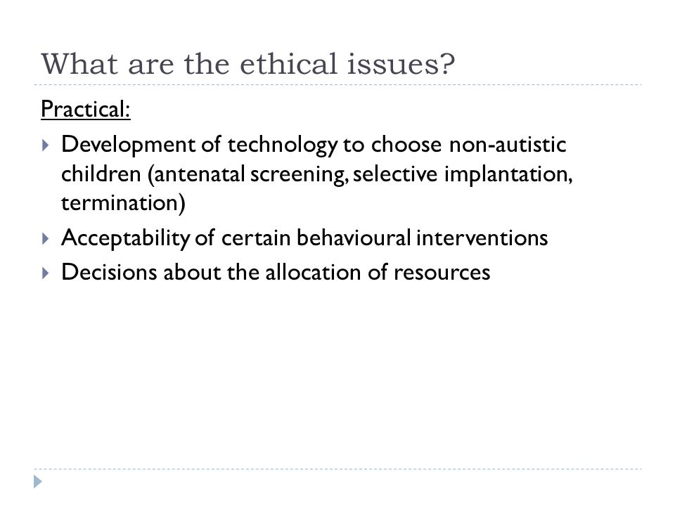What are the ethical issues.