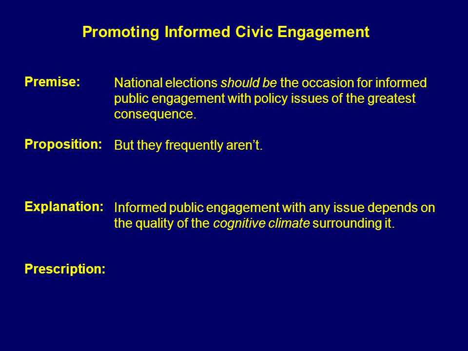 National elections should be the occasion for informed public engagement with policy issues of the greatest consequence.