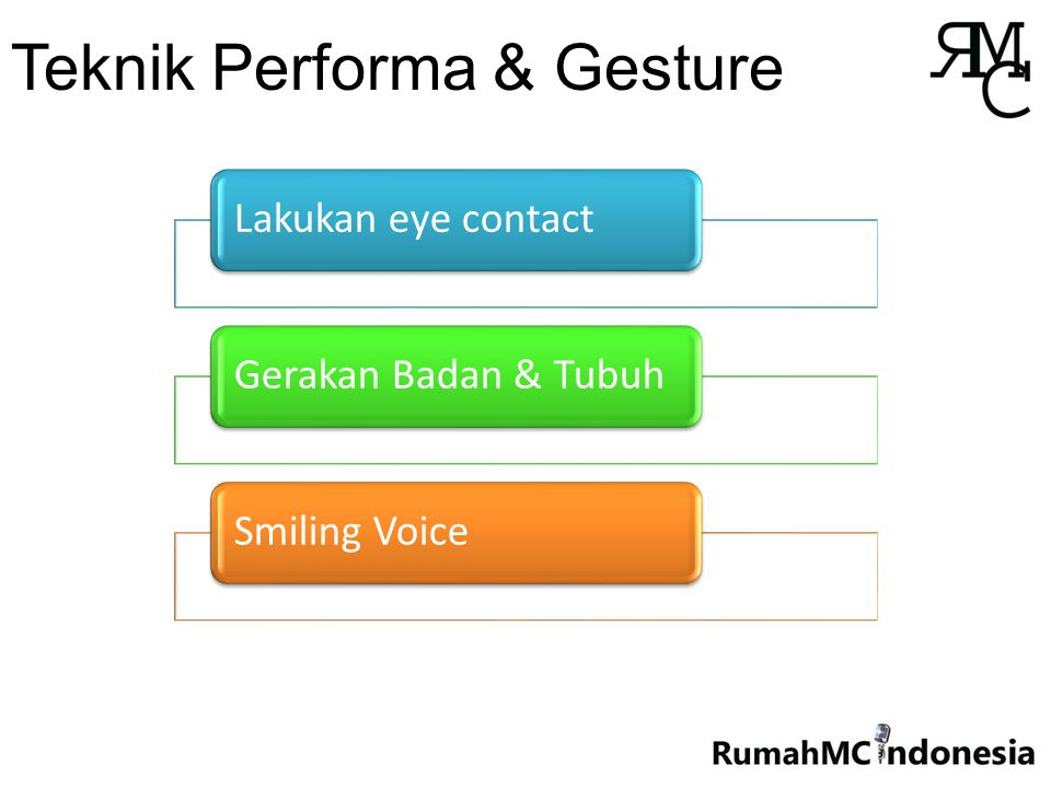 Teknik Performa & Gesture Lakukan eye contactGerakan Badan & TubuhSmiling Voice
