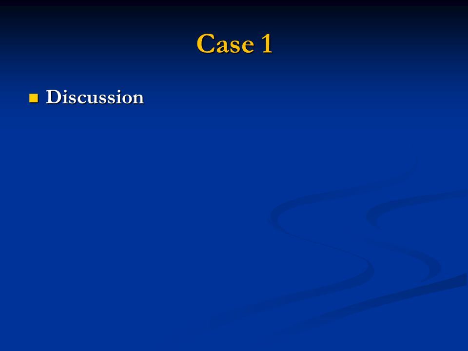 Case 1 Discussion Discussion
