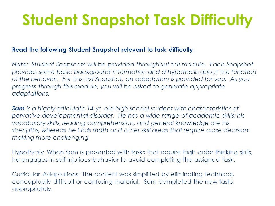 Student Snapshot Task Difficulty Read the following Student Snapshot relevant to task difficulty. Note: Student Snapshots will be provided throughout