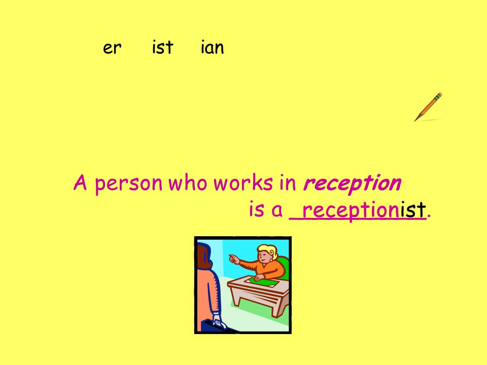 A person who works in reception is a __________. eristian receptionistreception