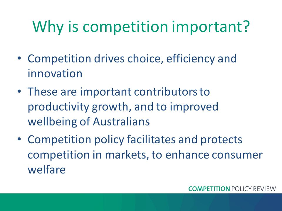 Why is competition important.