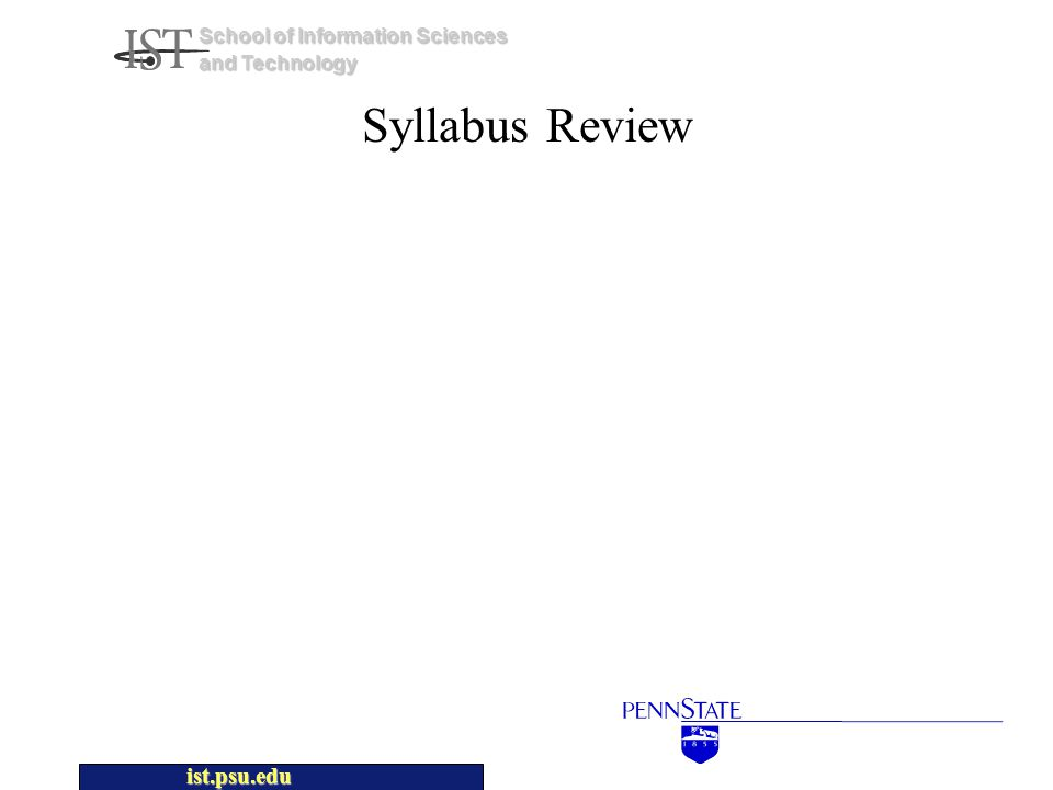 ist.psu.edu School of Information Sciences and Technology Syllabus Review