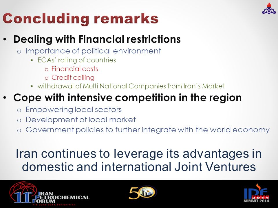 Dealing with Financial restrictions o Importance of political environment ECAs' rating of countries o Financial costs o Credit ceiling withdrawal of M