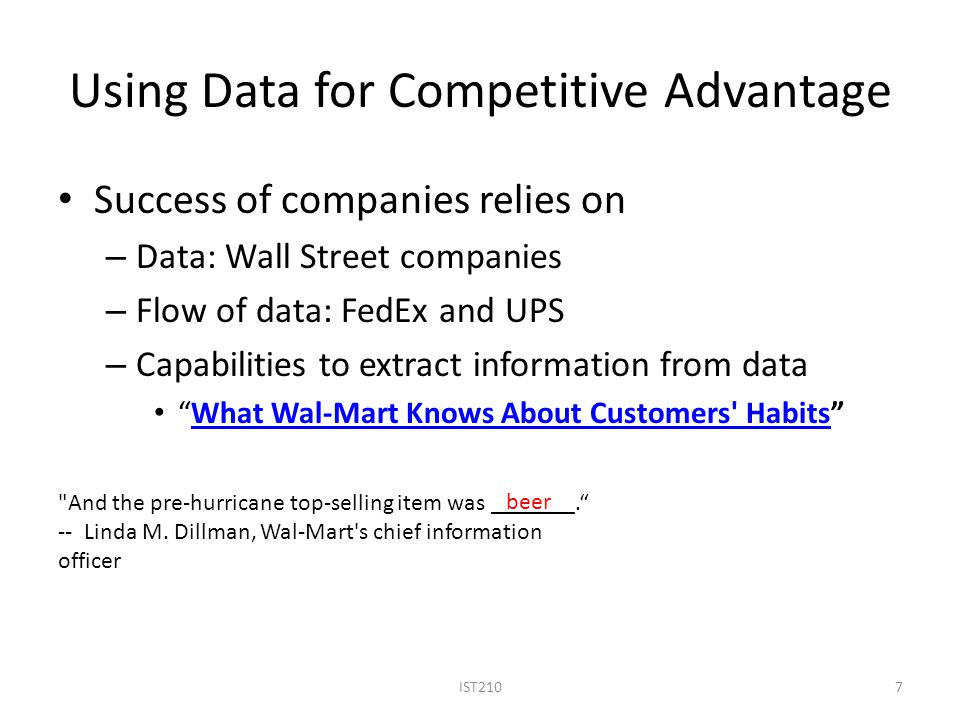 beer Using Data for Competitive Advantage Success of companies relies on – Data: Wall Street companies – Flow of data: FedEx and UPS – Capabilities to