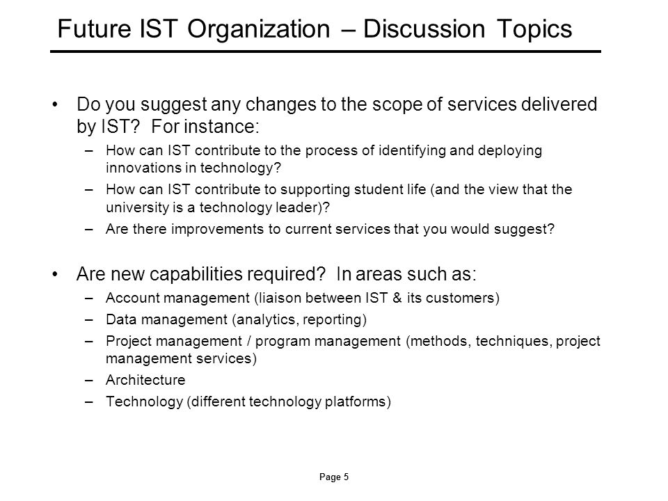 Future IST Organization – Discussion Topics What are the key touch points between IST and other areas of the university.