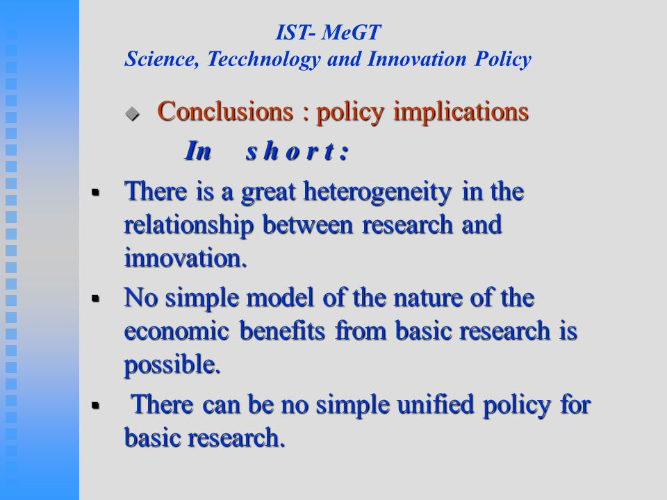 IST- MeGT Science, Tecchnology and Innovation Policy  Conclusions : policy implications In s h o r t : In s h o r t :  There is a great heterogeneit