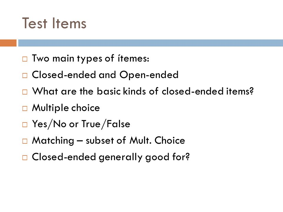 Test Items  What are the basic forms of open-ended items.