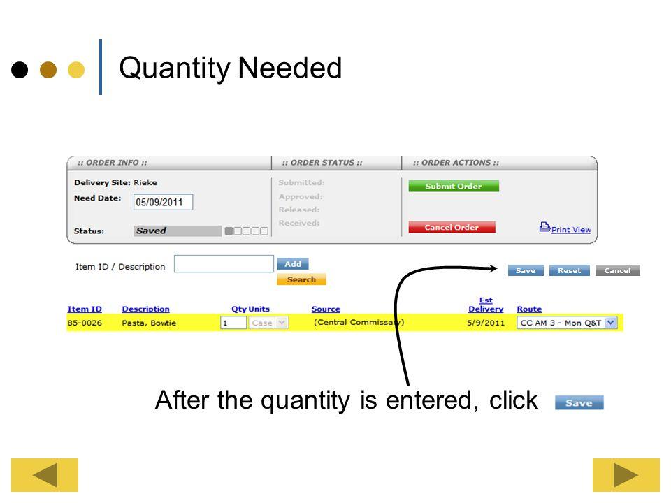 Quantity Needed Enter the quantity needed