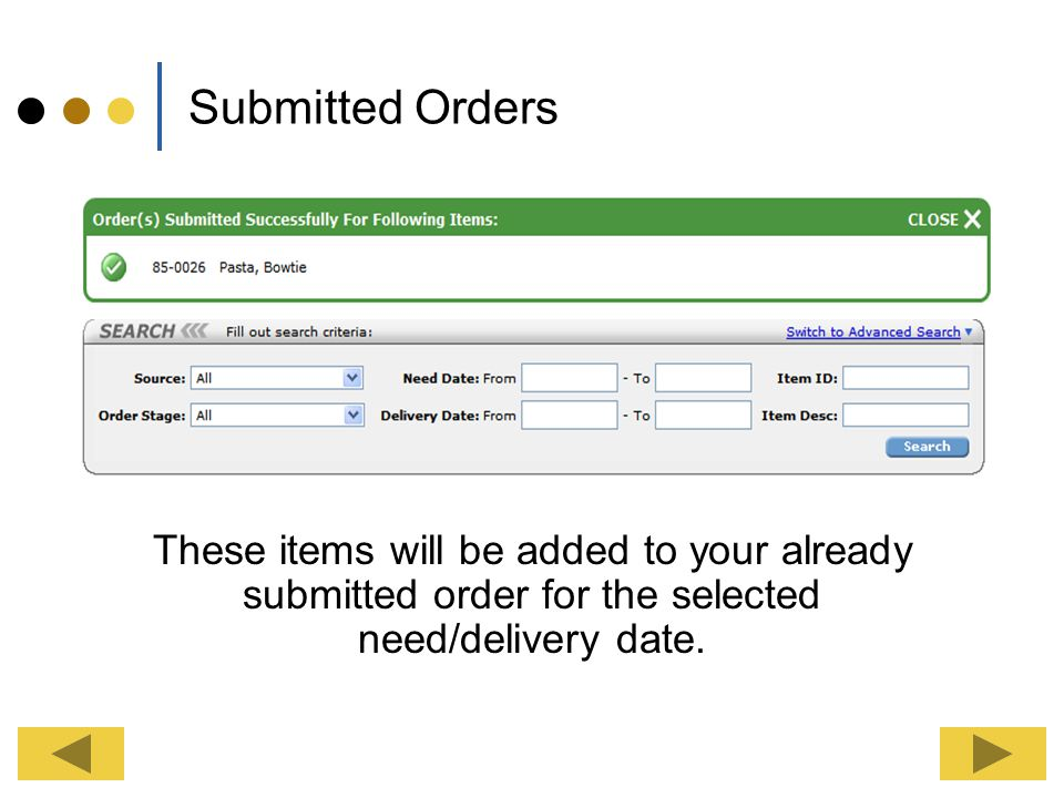 Submit the Order After all items have been added and the quantities needed entered, click